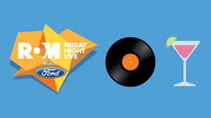 Friday Night Live at the ROM presented by Ford.