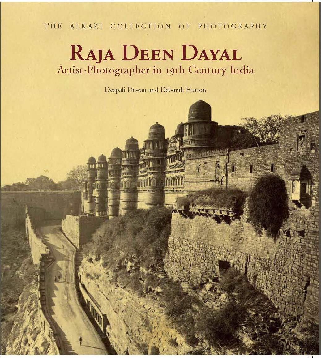 Cover of Raja Deen Dayal: Artist-Photographer in 19th-Century India, by Deepali Dewan and Deborah Hutton, Ahmedabad and New Delhi: Mapin and the Alkazi Collection of Photography, 2013.