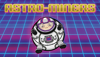 a round astronaut beneath the Astro-Miners title