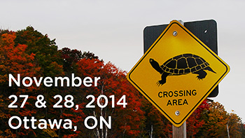 November 27 & 28, 2014. Ottawa, Ontario. (image of turtle crossing road sign)