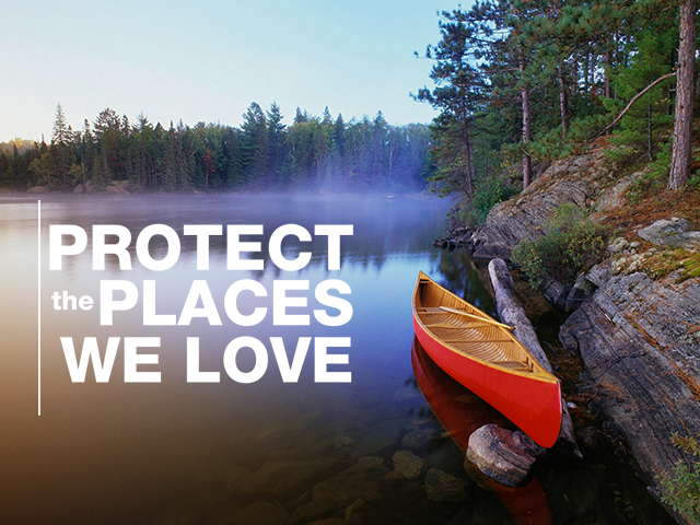"Image of lake with canoe against rock to the left, and tree line with sky in the background. Slogan says ""Protect the Places We Love"""