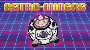 a round cartoon astronaut beneath the Astro-Miners title