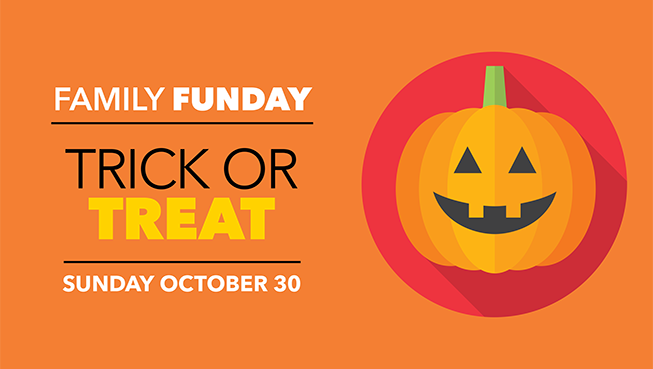 Family Funday: Trick or Treat. Sunday October 30