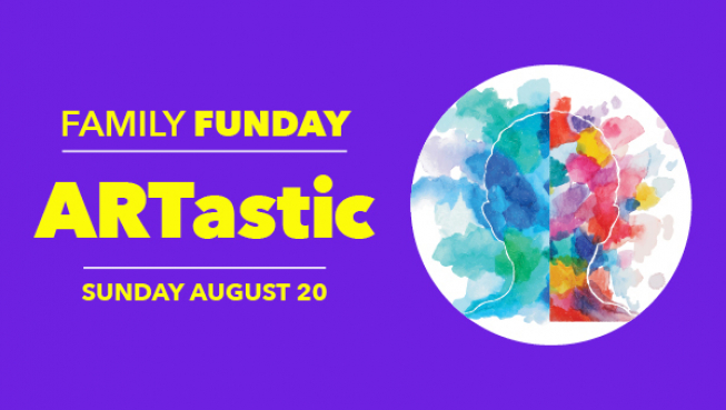 Family Funday: ARTastic. Sunday August 20