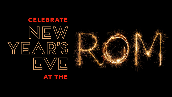 Celebrate New Year's Eve at the ROM