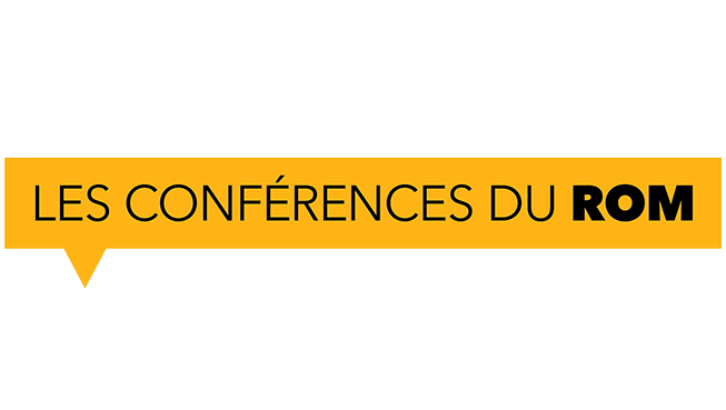 Les Conférences du ROM