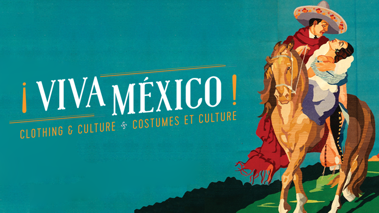 ¡Viva México! Clothing and Culture