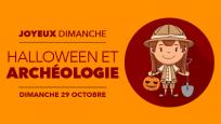 Joyeux dimanche : Halloween et archéologie, Le 29 octobre 2017