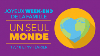 Fin de semaine de la Famille : Un seul monde