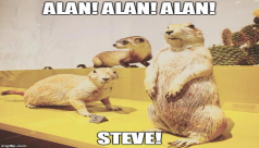 ROMmeme prairie dogs. Caption: Alan! Alan! Alan! Steve!