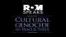 ROM Speaks: Cultural Genocide in Iraq & Syria