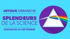 Joyeux dimanche: Splendeurs de la science